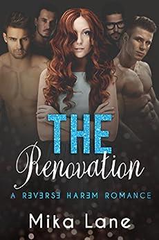 The Renovation: A Reverse Harem Romance by [Lane, Mika]