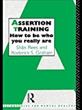 Assertion Training: How To Be Who You Really Are (Strategies for Mental Health)