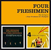 The Swingers + Four Freshmen & Five Trumpets (+ 2 Bonus Tracks) by Four Freshmen