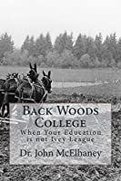 Back Woods College: When the Education You Received Was Not Ivey League