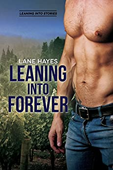 Leaning Into Forever (Leaning Into Series Book 7) by [Hayes, Lane]