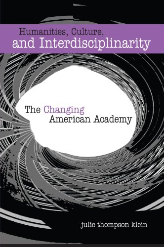 Download Humanities, Culture, And Interdisciplinarity: The Changing American Academy 0791465780