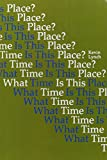 What Time Is This Place? (MIT Press)