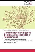 Caracterizaci?n de genes de planta de respuesta a Xanthomonas: Caracterizaci?n de genes de planta involucrados en la respuesta a Xanthomonas axonopodis pv. citri (Spanish Edition)【洋書】 [並行輸入品]