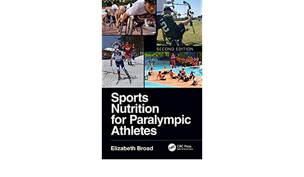 Sports Nutrition for Paralympic Athletes Second Edition