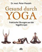 Gesund durch Yoga: Praktische Uebungen aus der Yogatherapie