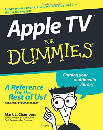 Download Apple TV For Dummies (For Dummies Series) 0470173629