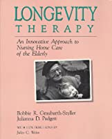 Longevity Therapy: An Innovative Approach to Nursing Home Care of the Elderly