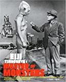 Eiji Tsuburaya: Master of Monsters: Defending the Earth with Ultraman, Godzilla in the Golden Age of Japanese Science Fiction Film