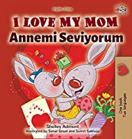 I Love My Mom (English Turkish Bilingual Book) (English Turkish Bilingual Collection)