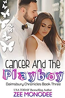 Cancer And The Playboy (The Daimsbury Chronicles Book 3) by [Monodee, Zee]
