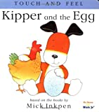 Kipper and the Egg: Touch and Feel (Touch and Feel Books (Red Wagon))