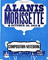 Composition Notebook: Alanis Morissette Pop Rock Canadian American Singer, Songwriter Man, Woman Paper 7.5 x 9.25 Inches 110 Pages, Inspirational Quote, Soft Glossy with Ruled lined Paper for Taking Notes.