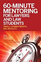 60-Minute Mentoring for Lawyers and Law Students: Small Commitments, Big Results