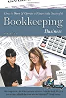 How to Open & Operate a Financially Successful Bookkeeping Business (How to Open & Operate a Financially Successful...)