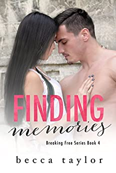 Finding Memories (Breaking Free Series) by [Taylor, Becca]