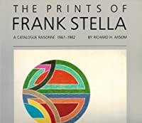 The Prints of Frank Stella: A Catalogue Raisonne 1967-1982