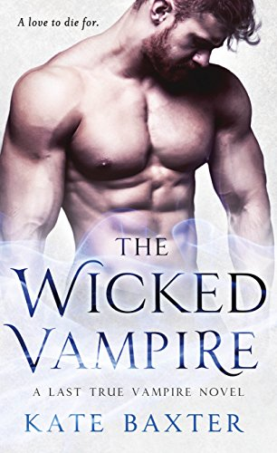 The Wicked Vampire (Last True Vampire series)