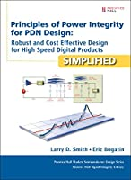 Principles of Power Integrity for PDN Design--Simplified: Robust and Cost Effective Design for High Speed Digital Products (Prentice Hall Modern Semiconductor Design: Prentice Hall Signal Integrity Library)