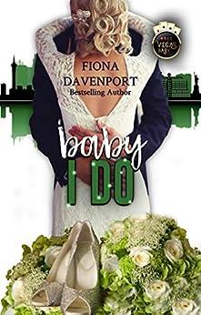 Baby, I Do: A Vegas, Baby Novella by [Davenport, Fiona]