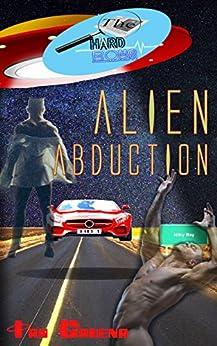 The Hard Boys: Alien Abduction (Case #1) by [Cadena, Ian]
