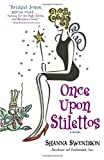 Once Upon Stilettos: Enchanted Inc., Book 2 (Enchanted, Inc.)