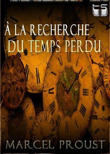 À la recherche du temps perdu (complète) (French Edition)
