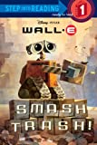 Smash Trash! (Step Into Reading, Step 1: Wall-E)