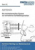 Ein mechatronisches System zur semiaktiven Schaedeltrepanation