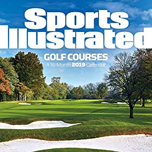 Sports Illustrated Golf Courses 2019 Calendar