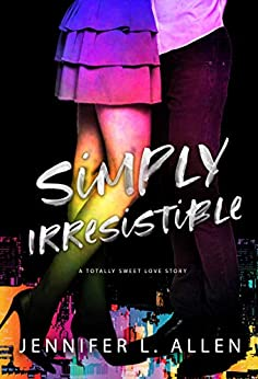 Simply Irresistible: A Totally Sweet Love Story by [Allen, Jennifer L.]