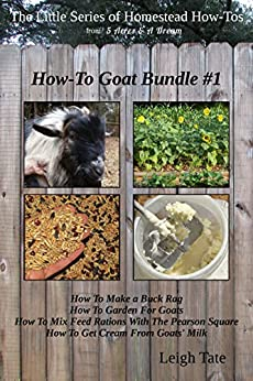 How-To Goat Bundle #1 (The Little Series of Homestead How-Tos Bundled Editions) by [Tate, Leigh]