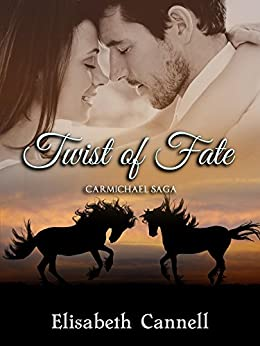 Twist of Fate: Carmichael Saga by [Cannell, Elisabeth]