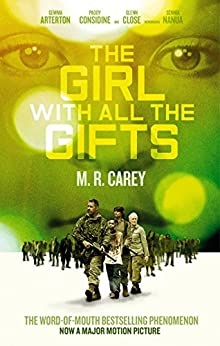 The Girl With All The Gifts by [Carey, M. R.]