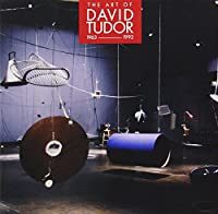 Art of David Tudor (1963-1992)