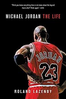 Michael Jordan: The Life by [Lazenby, Roland]