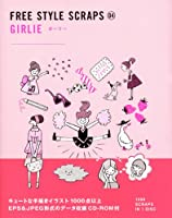 FREE STYLE SCRAPS 04 GIRLIEーガーリー