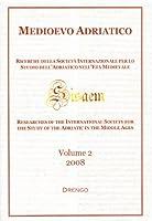 Medioevo Adriatico. Ricerche della Società Internazionale per lo Studio dell'Adriatico nell'Età Medievale (SISAEM) (2008)