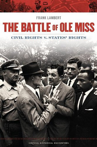 Download The Battle of Ole Miss: Civil Rights v States' Rights (Critical Historical Encounters) 0195380428
