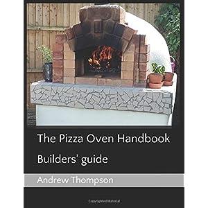 The Pizza Oven Handbook: Builders' guide