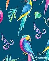 2020 Planner: Dark Blue & Bright Tropical Birds : Large Weekly Simple Planner : 52 Week Agenda :  8x10 Soft Cover