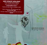 The Young Machines by Her Space Holiday (2003-09-30)