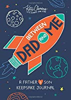 Between Dad and Me: A Father-Son Keepsake Journal