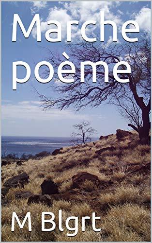 Marche poème (French Edition)