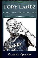 Tory Lanez Stress Away Coloring Book: An Adult Coloring Book Based on The Life of Tory Lanez. (Tory Lanez Stress Away Coloring Books)