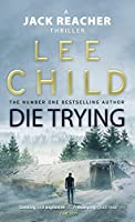 Die Trying (Jack Reacher) by Lee Child(2010-12-01)