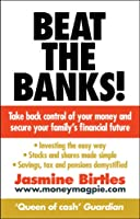 Beat the Banks!: Take back control of your money and secure your family's financial future
