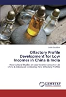 Olfactory Profile Development for Low Incomes in China & India