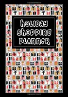 Holiday Shopping Planner: A Christmas Shopping Tracker Planner to Help Keep Track of Your Holiday Shopping Gift List and More (Holiday Shopping List)