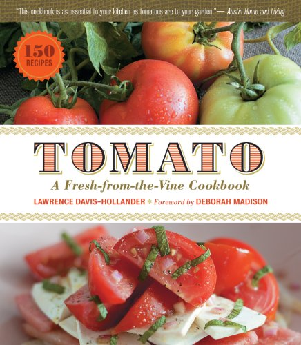 Tomato: A Fresh-from-the-Vine Cookbook (English Edition)